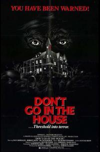 Don&#39t Go in the House (1979)