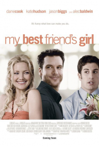 My Best Friend&#39s Girl (2008)