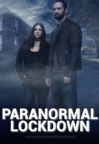 Paranormal Lockdown Season 1 (2016)