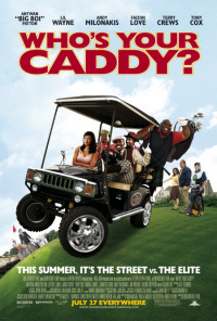 Who&#39s Your Caddy? (2007)