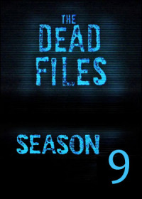 The Dead Files Season 9 (2017)