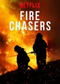 Fire Chasers Season 1 (2017)
