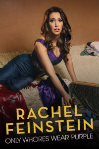 Amy Schumer Presents Rachel Feinstein: Only Whores Wear Purple (2016)