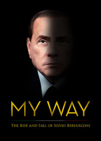 My Way: The Rise and Fall of Silvio Berlusconi (2016)