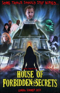 House of Forbidden Secrets (2013)