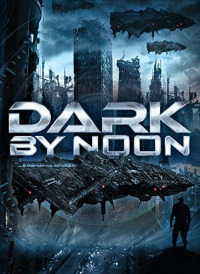 Dark by Noon (2013)