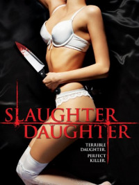 Slaughter Daughter (2012)