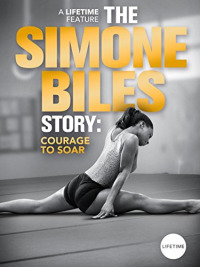 The Simone Biles Story: Courage to Soar (2018)
