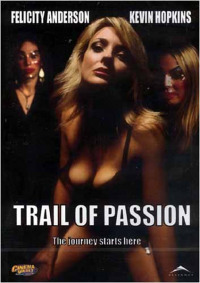 Trail of Passion (2003)