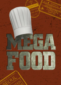 Mega Food Season 1 (2013)