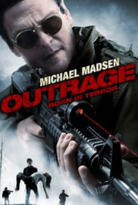 Outrage: Born in Terror (2009)