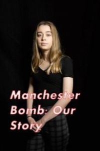 Manchester Bomb: Our Story (2018)