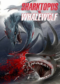 Sharktopus vs. Whalewolf (2015)