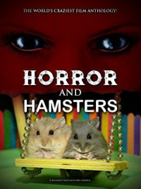 Horror and Hamsters (2018)